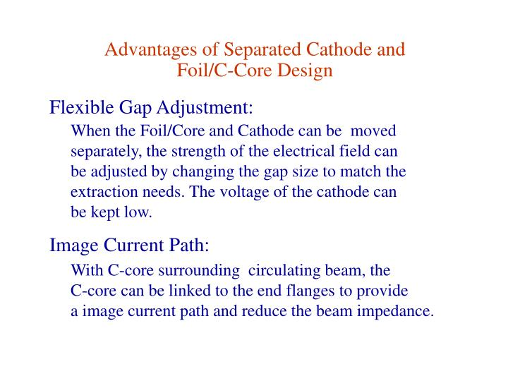 Advantages of Separated Cathode and