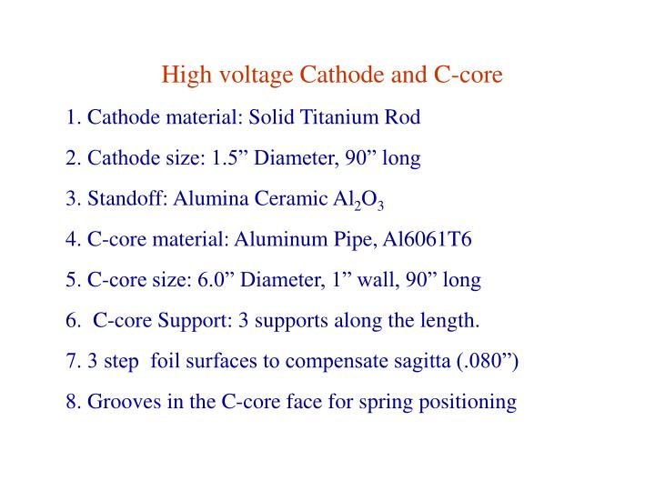 High voltage Cathode and C-core