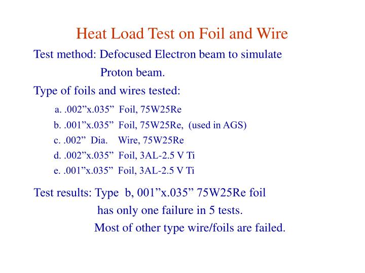 Heat Load Test on Foil and Wire