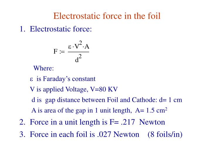 Electrostatic force in the foil