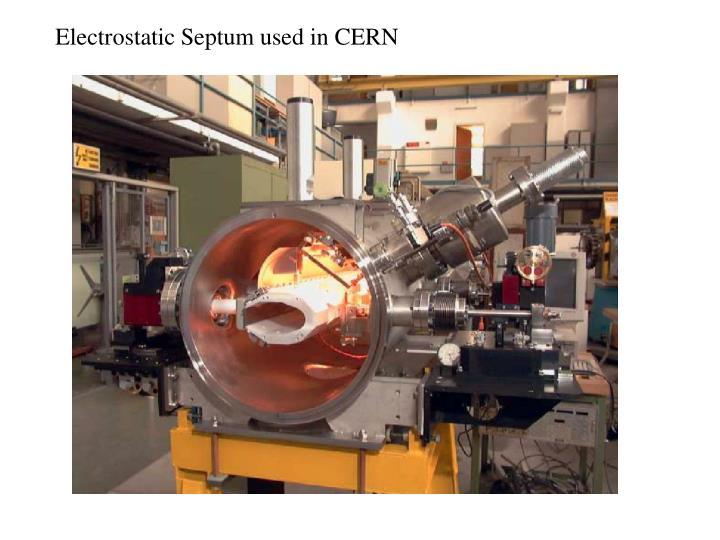 Electrostatic Septum used in CERN