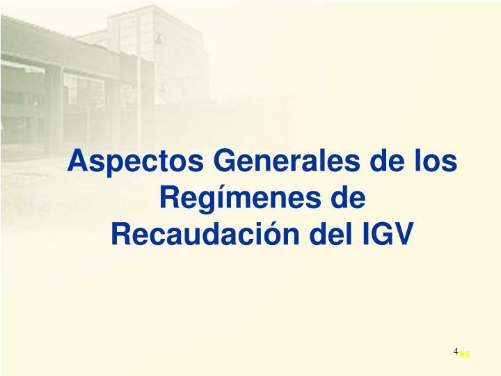Aspectos Generales de los Regímenes de Recaudación del IGV