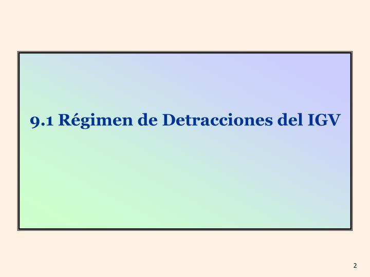 9.1 Régimen de Detracciones del IGV