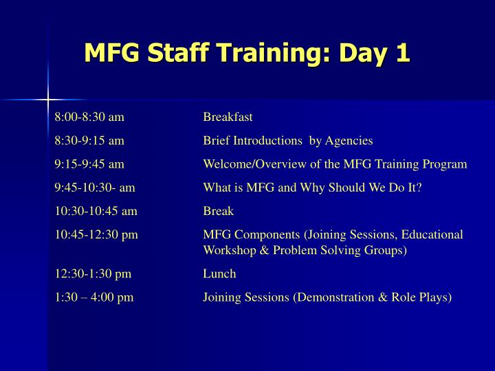 MFG Staff Training: Day 1