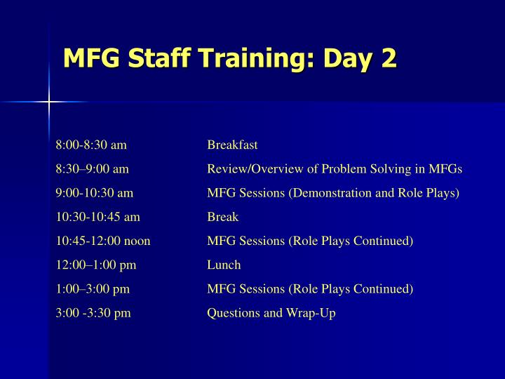 MFG Staff Training: Day 2