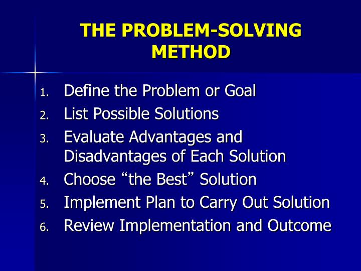 THE PROBLEM-SOLVING METHOD