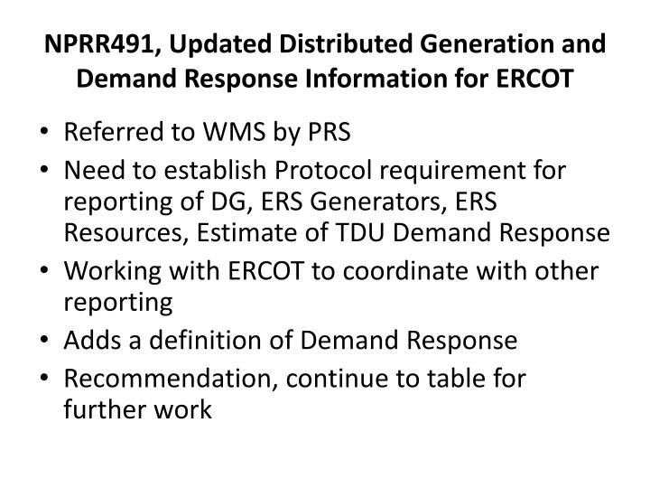 NPRR491, Updated Distributed Generation and Demand Response Information for ERCOT