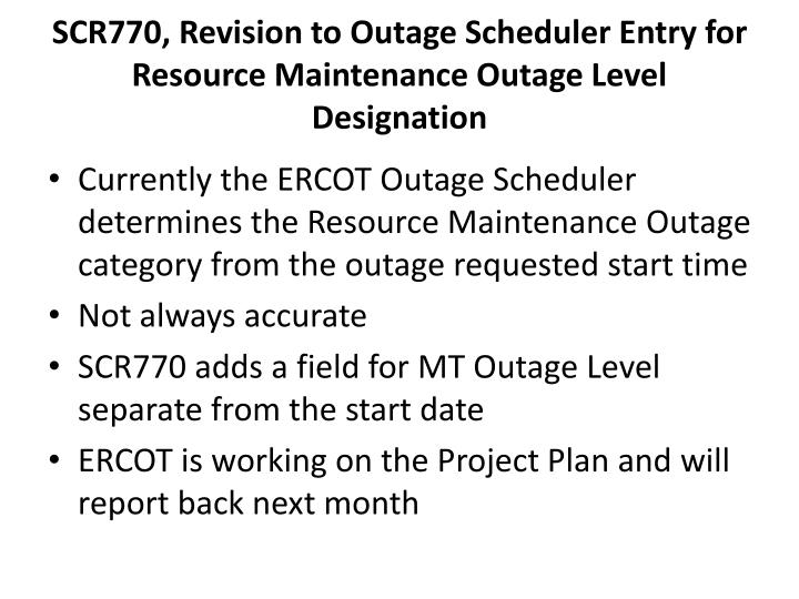 SCR770, Revision to Outage Scheduler Entry for Resource Maintenance Outage Level Designation