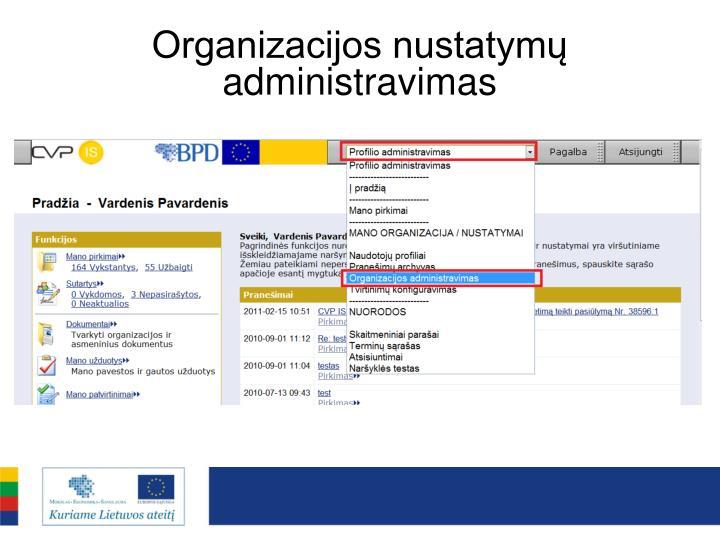 Organizacijos nustatymų administravimas