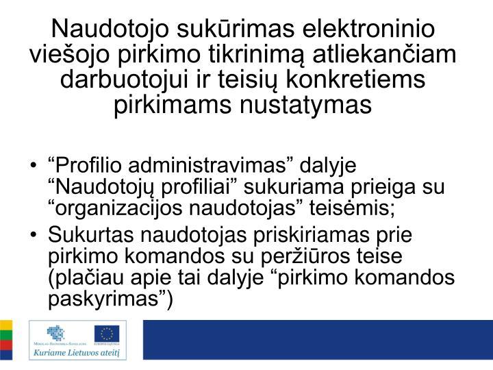 Naudotojo sukūrimas elektroninio viešojo pirkimo tikrinimą atliekančiam darbuotojui ir teisių konkretiems pirkimams nustatymas
