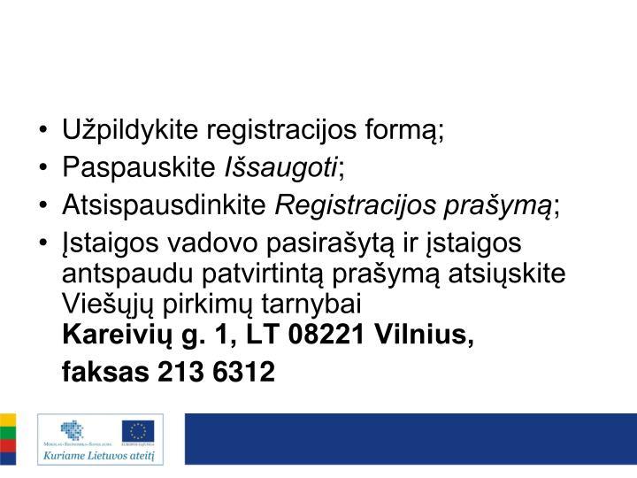 Užpildykite registracijos formą;