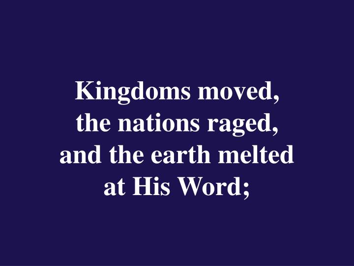 Kingdoms moved,