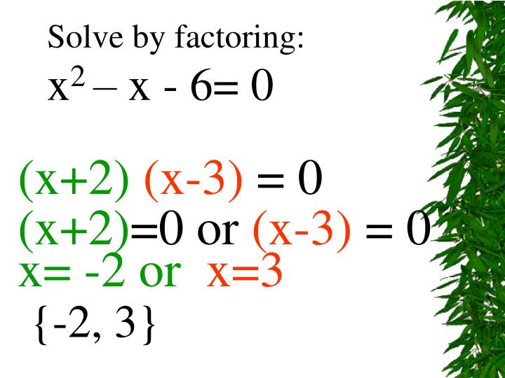 Solve by factoring: