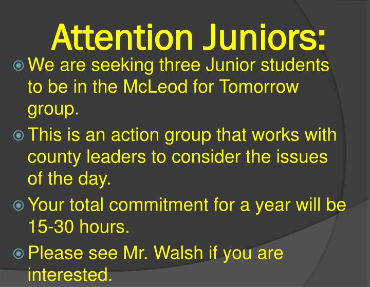 Attention Juniors:
