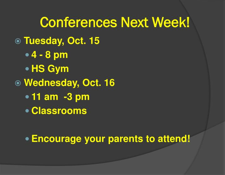Conferences next week