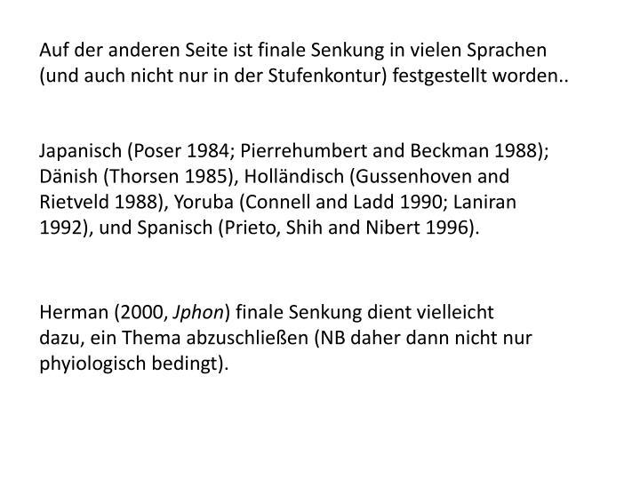 Auf der anderen Seite ist finale Senkung in vielen Sprachen (und auch nicht nur in der Stufenkontur) festgestellt worden..