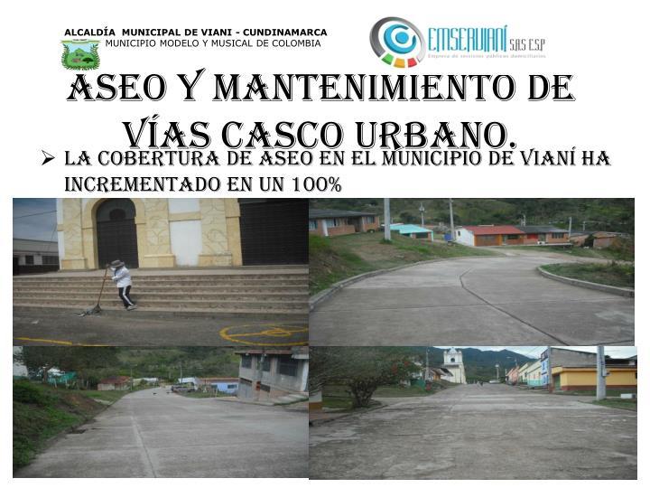 Aseo y mantenimiento de vías casco urbano.