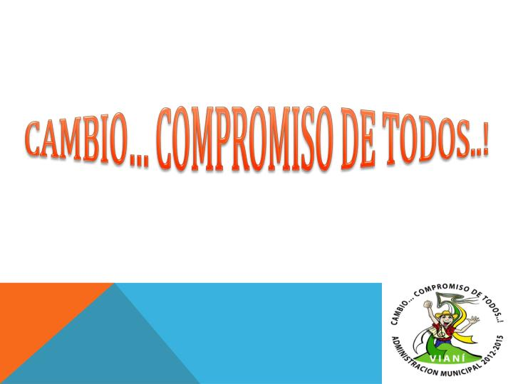CAMBIO… COMPROMISO DE TODOS..!