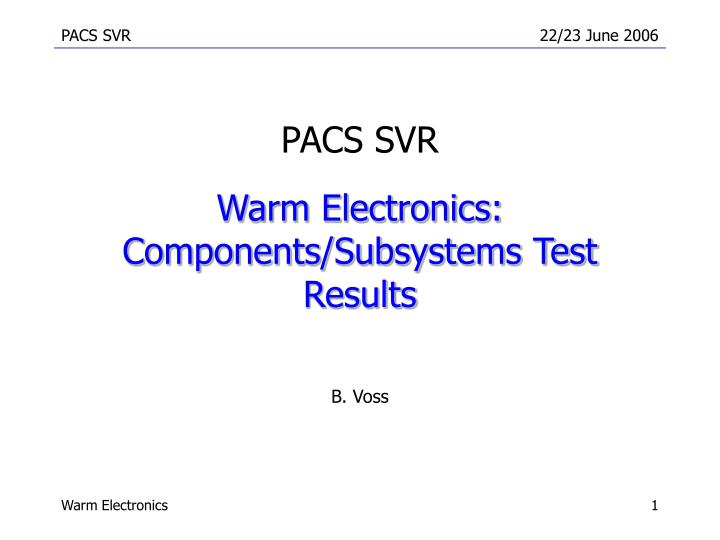 Warm electronics components subsystems test results