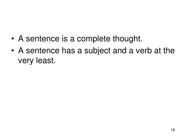 A sentence is a complete thought.