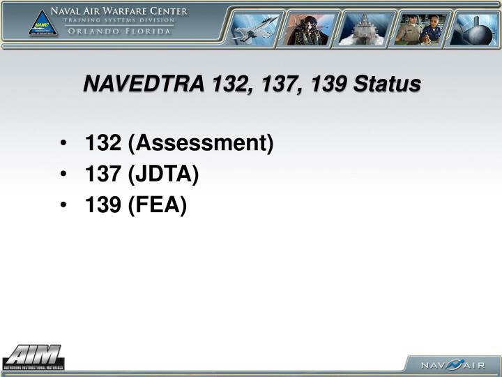 NAVEDTRA 132, 137, 139 Status