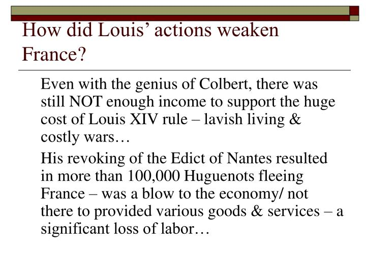 How did Louis' actions weaken France?
