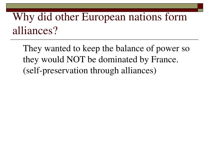 Why did other European nations form alliances?