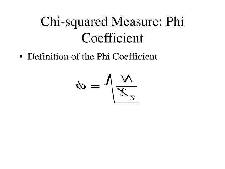 Chi-squared Measure: Phi Coefficient