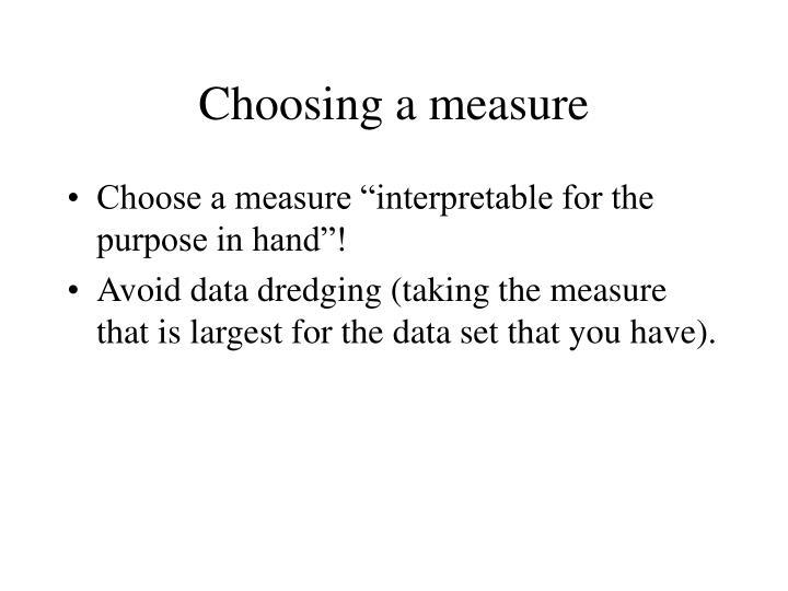 Choosing a measure