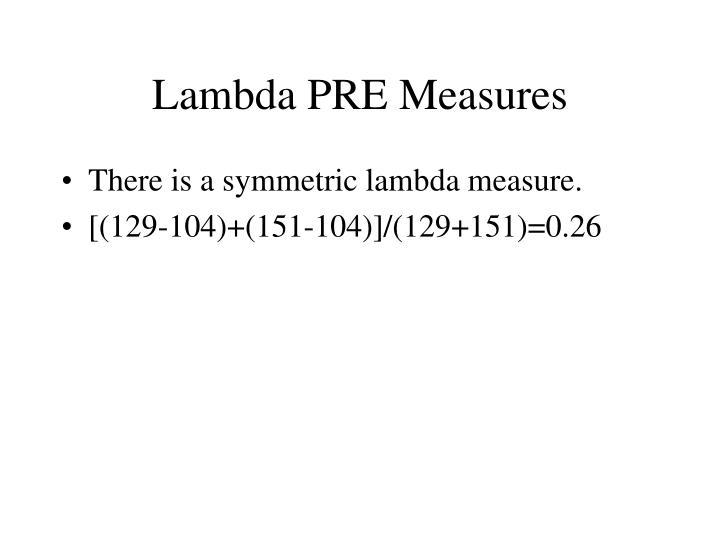 Lambda PRE Measures