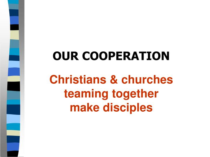 OUR COOPERATION