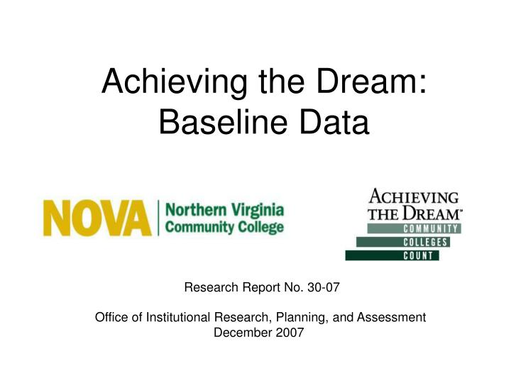 Achieving the dream baseline data