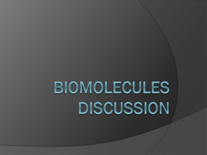 Biomolecules discussion