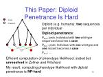 this paper diploid penetrance is hard
