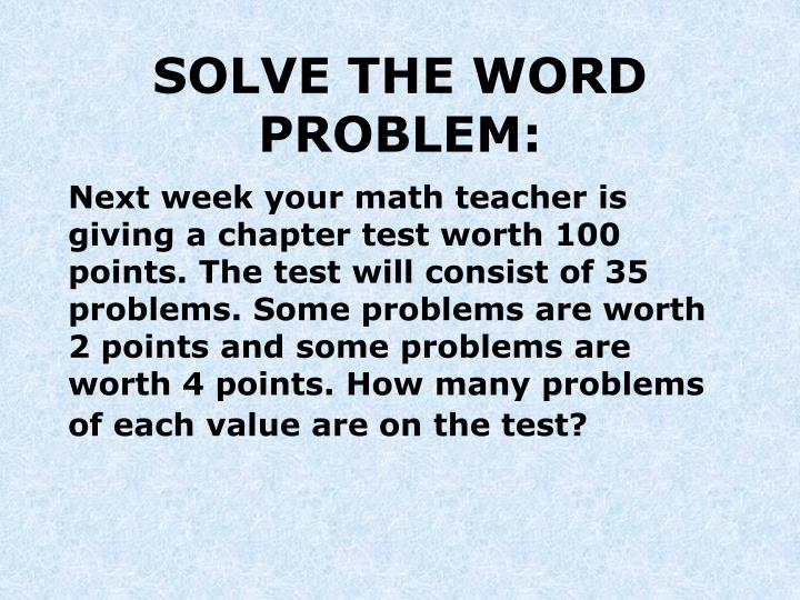 SOLVE THE WORD PROBLEM: