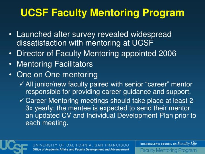 Launched after survey revealed widespread dissatisfaction with mentoring at UCSF
