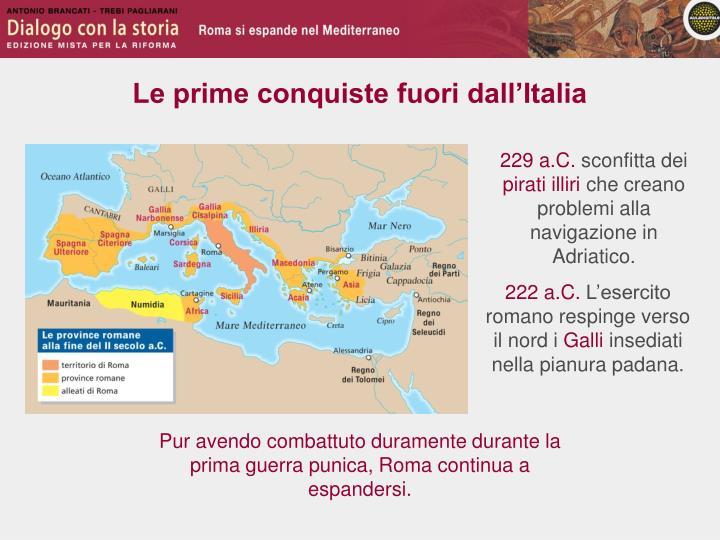 Le prime conquiste fuori dall'Italia