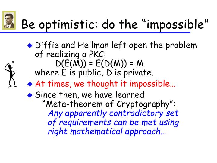 "Be optimistic: do the ""impossible"""