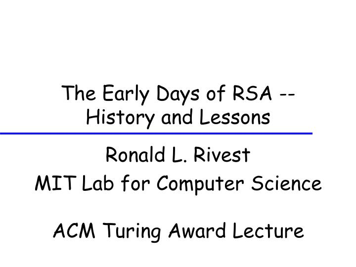 The early days of rsa history and lessons