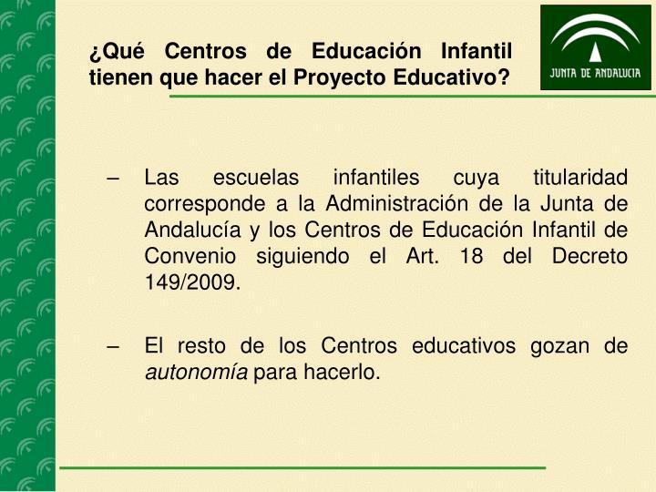¿Qué Centros de Educación Infantil tienen que hacer el Proyecto Educativo?