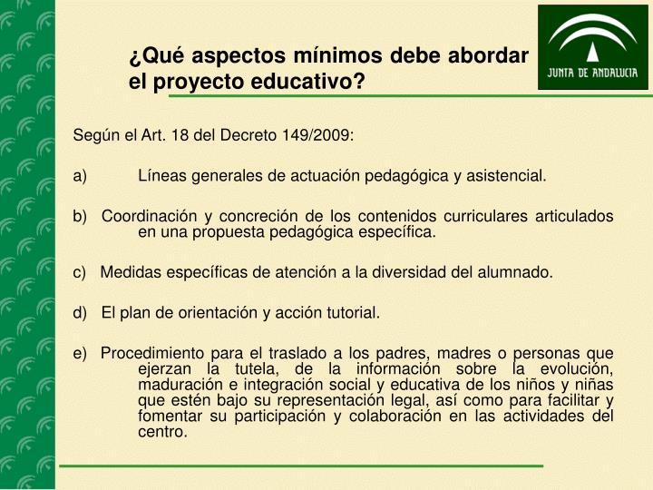 ¿Qué aspectos mínimos debe abordar el proyecto educativo?