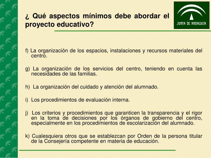 ¿ Qué aspectos mínimos debe abordar el proyecto educativo?