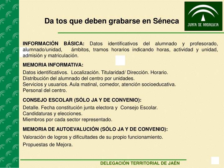 Da tos que deben grabarse en Séneca
