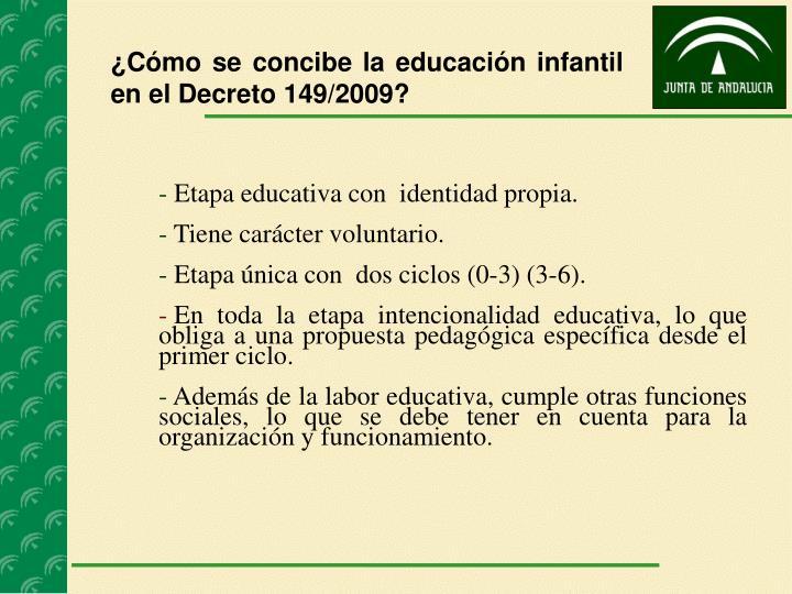 ¿Cómo se concibe la educación infantil en el Decreto 149/2009?