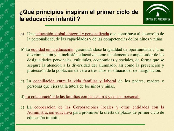¿Qué principios inspiran el primer ciclo de la educación infantil ?