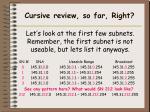 cursive review so far right