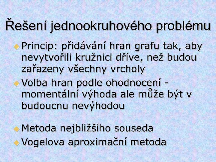Řešení jednookruhového problému