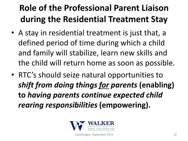 Role of the Professional Parent Liaison during the Residential Treatment Stay