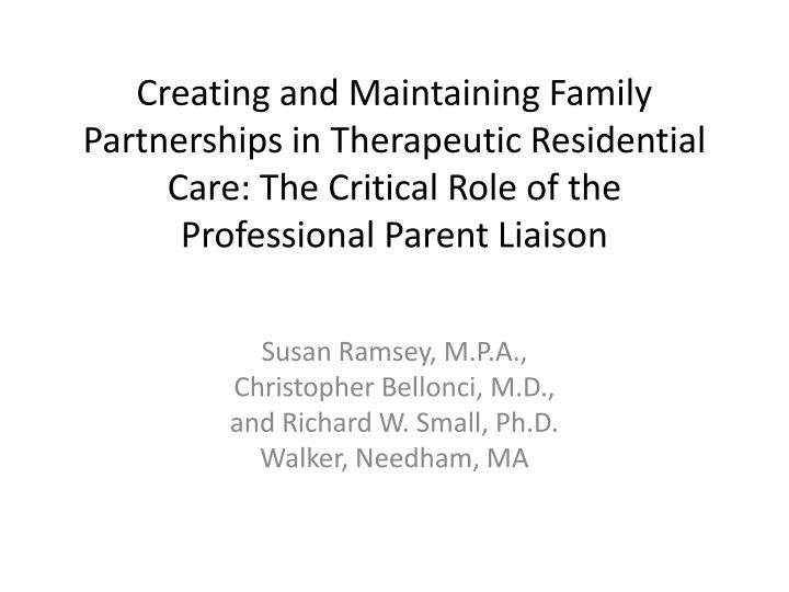 Creating and Maintaining Family Partnerships in Therapeutic Residential Care: The Critical Role of the Professional Parent Liaison