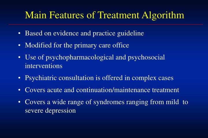 Main Features of Treatment Algorithm